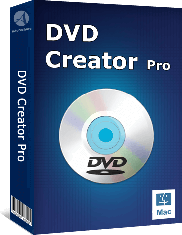 Adoreshare DVD Creator Pro for Mac
